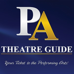 "PA Theatre Guide is ""Your Ticket to the Performing Arts!"""